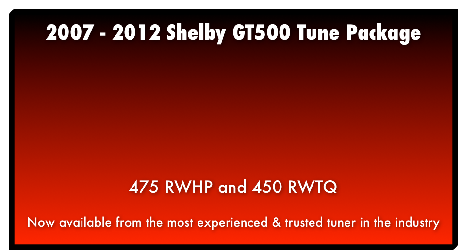 2007 - 2012 Shelby GT500 Tune Package